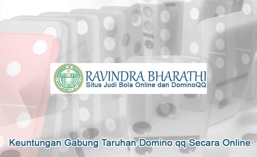 Domino qq Secara Online Keuntungan Gabung Taruhan - Ravindrabharathi