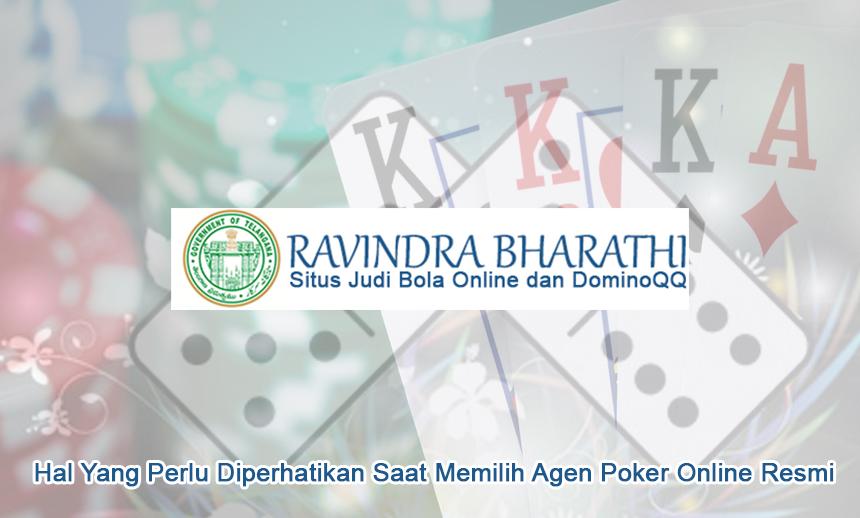 Hal Yang Perlu Diperhatikan Saat Memilih Agen Poker Online Resmi